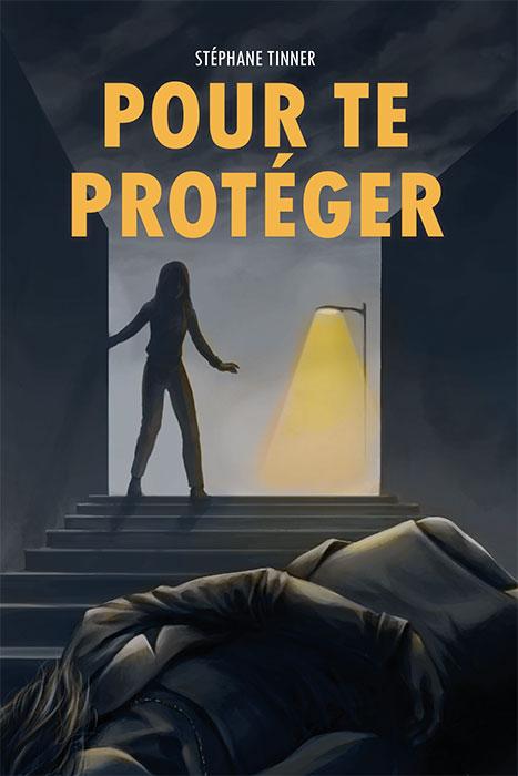 couverture titre pour te proteger stephane tinner - Pour te protéger