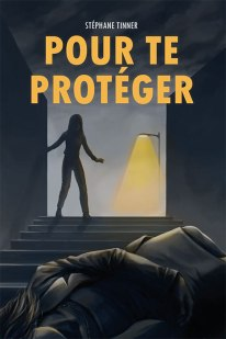couverture titre pour te proteger stephane tinner - Thriller/Suspense