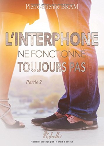 linterphone2 - L'interphone ne fonctionne toujours pas, tome 2