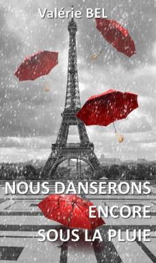 """nous danserons encore sous la pluie 977193 - """"Nous danserons encore sous la pluie"""" Valérie Bel   Un mot à la fois"""