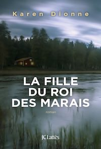 la fille du rois des marais - Les sorties de livres en France : Mars 2018 | Un mot à la fois