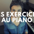 Les exercices au piano