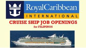 Royal Caribbean Cruise Ships to Add 30000 Jobs Openings for Filipino