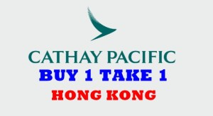 Cathay Pacific Promo: Hong Kong BUY 1 TAKE 1