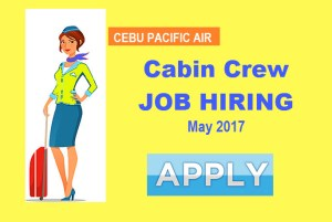 Cabin Crew Hiring by Cebu Pacific Air | MAY 2017