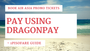 LEARN: How to Book Air Asia Tickets and Pay Using DragonPay