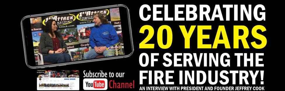 20 Years of Serving the Fire Industry An Interview with Jeffrey Cook- 1st Attack Engineering Inc.