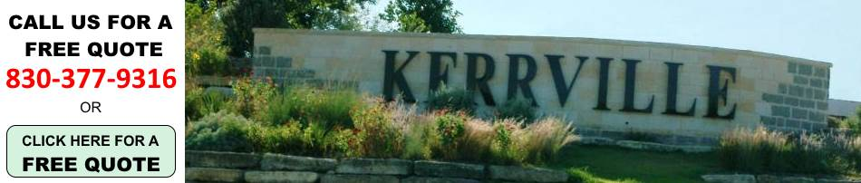 Call or Click for a free quote in Kerrville Texas