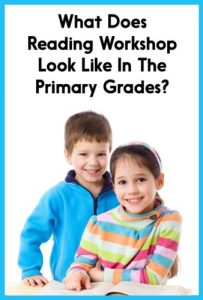 what does reading workshop loolk like in the primary grades?