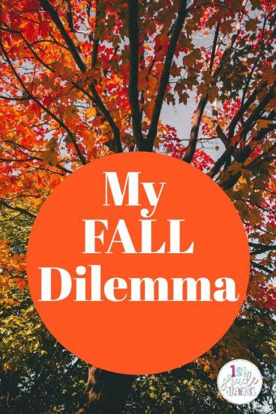 Fall Dilemma