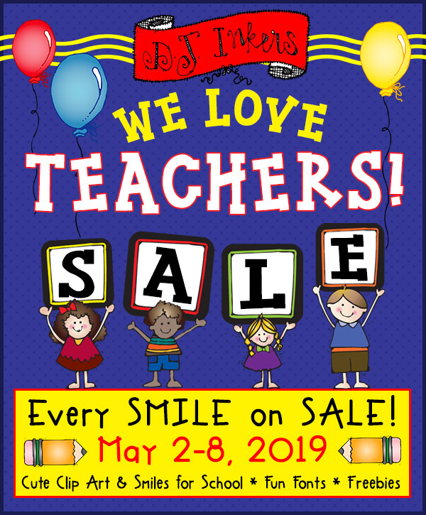 DJ INKERS Teacher Appreciation SALE! May 2-8