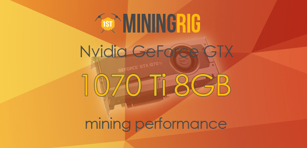 Nvidia GeForce GTX 1070 Ti Mining Performance Review - 1st Mining Rig