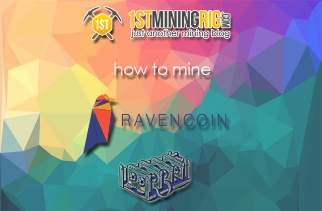 How to Mine Ravencoin (RVN) with AMD / Nvidia GPU and CPU - 1st