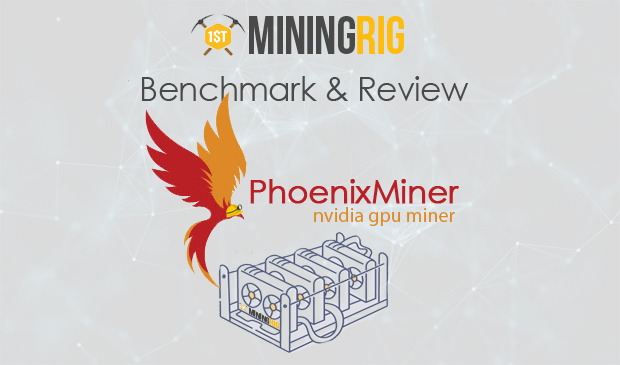 PhoenixMiner Review and Benchmark - 1st Mining Rig