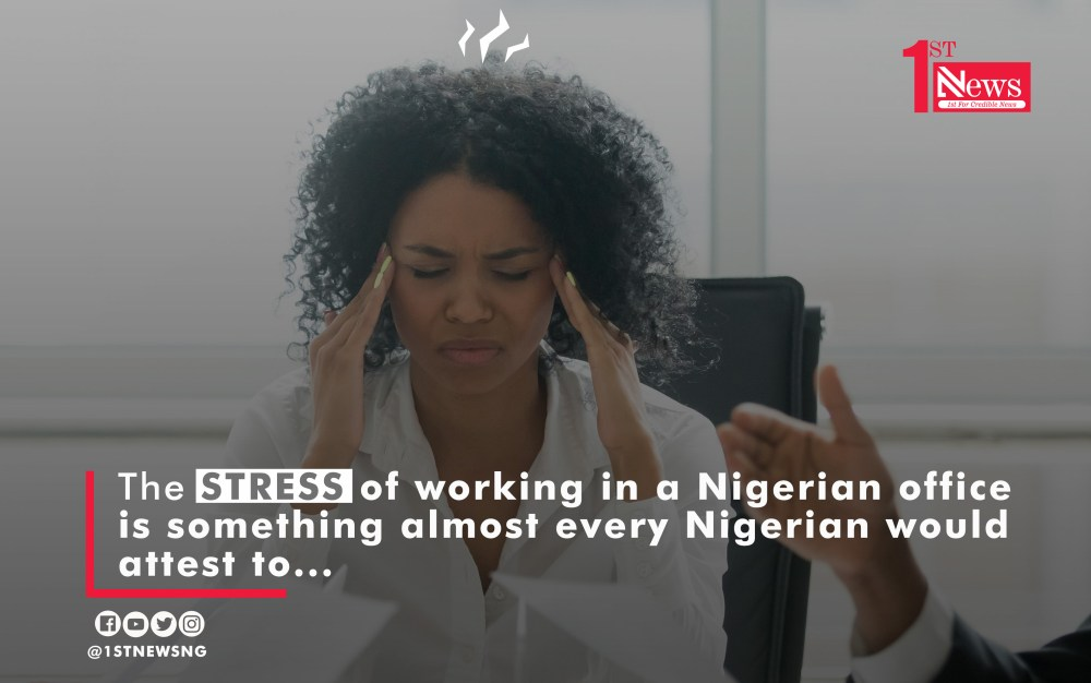 Nigerian offices and the stress of working in them - Nkem Ndem