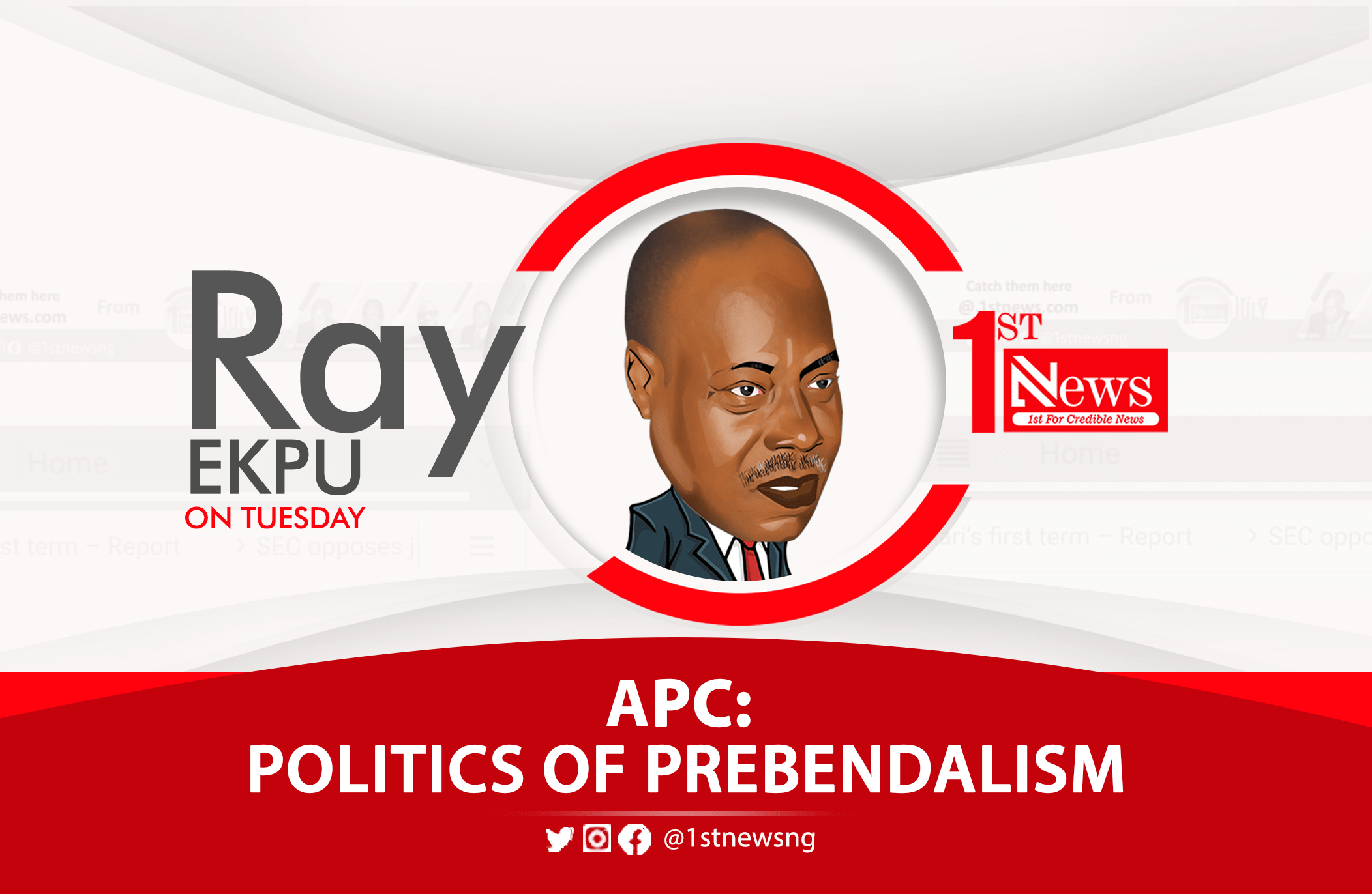 APC: Politics of Prebendalism – Ray Ekpu