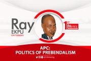 APC: Politics of Prebendalism - Ray Ekpu