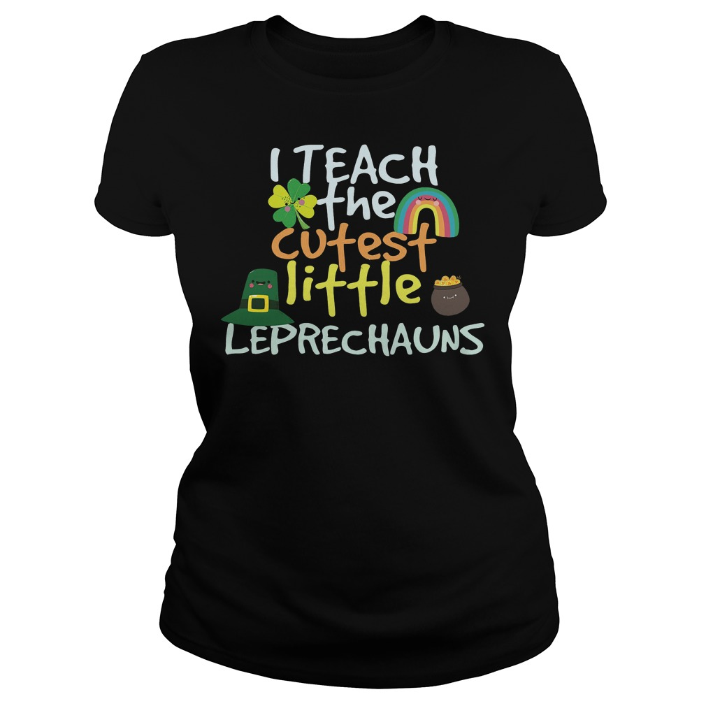 I Teach Cutest Little Leprechauns Ladies
