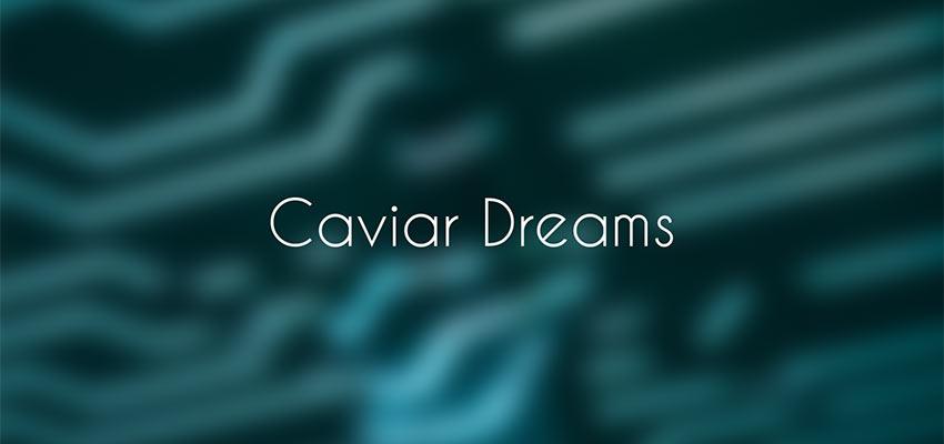 Example of Caviar Dreams
