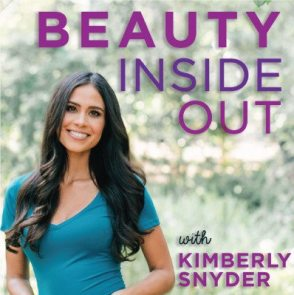 KimberlySnyder Beauty Inside Out podcast