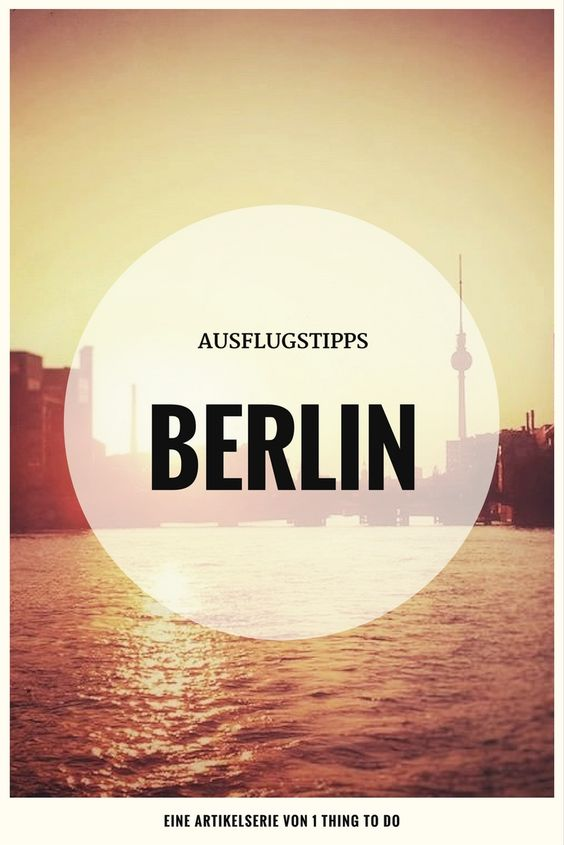 Ausflugsziele Berlin