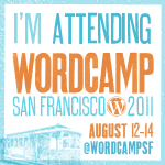 I'm attending WordCamp San Francisco 2011!