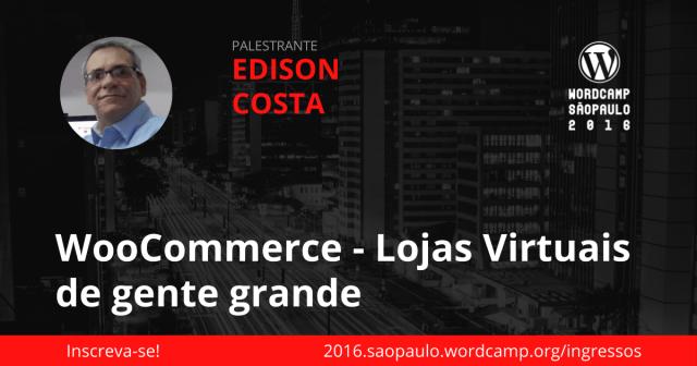 Edison Costa - WooCommerce - Lojas Virtuais de gente grande