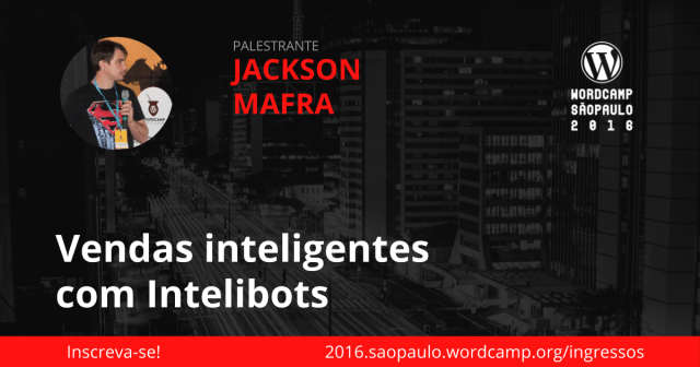 Jackson Mafra - Vendas Inteligentes com Intelibots