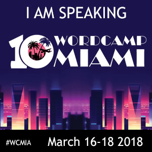 I am Speaking at WordCamp Miami 2018