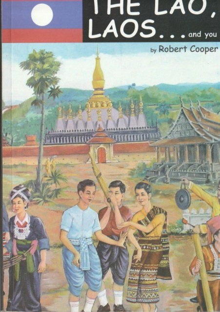 "Front cover of ""The Lao, Laos... and You"" - excerpt from ""The Lao, Laos... and You"", © 2008 Robert Cooper"