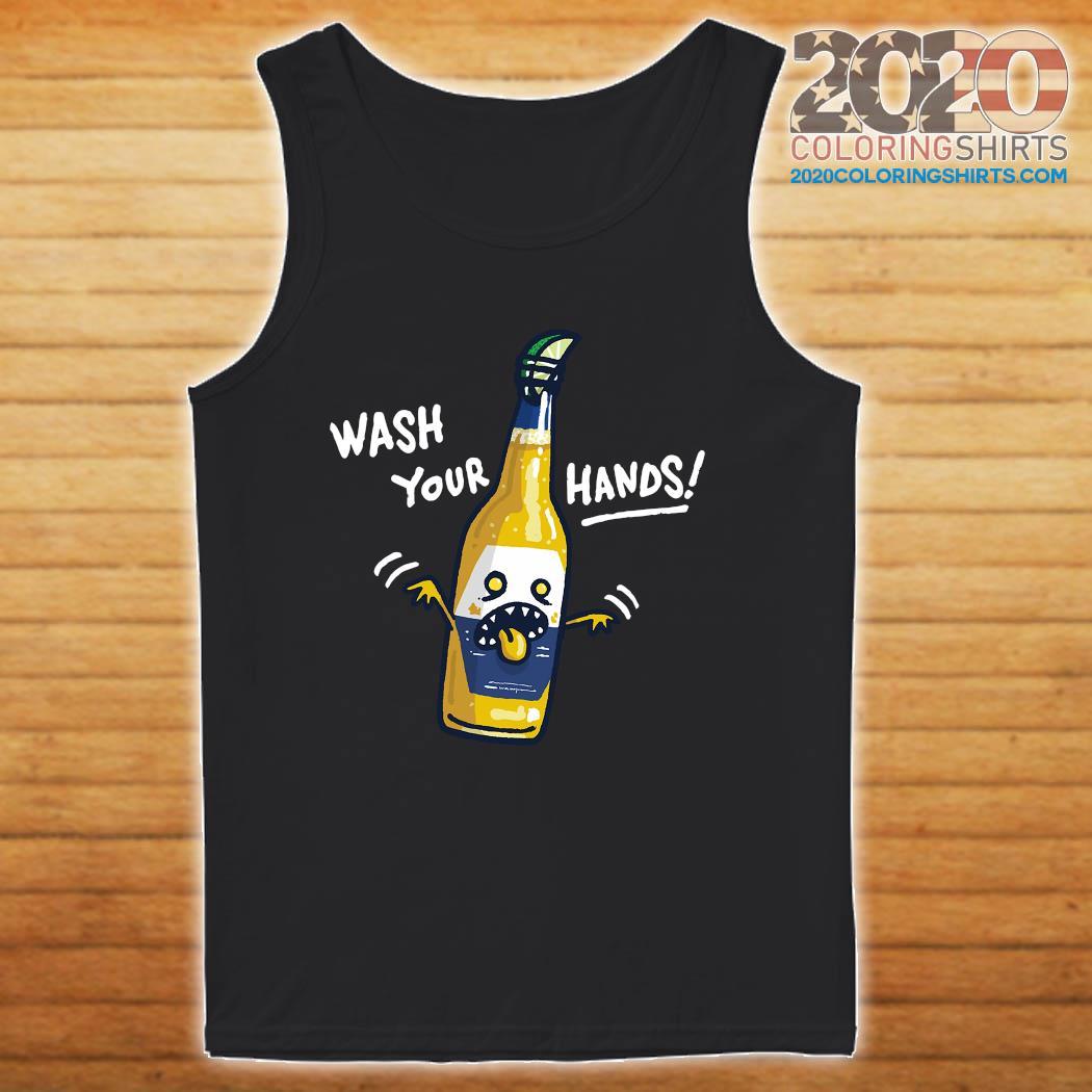 Wash Your Hands Corona Beer Shirt