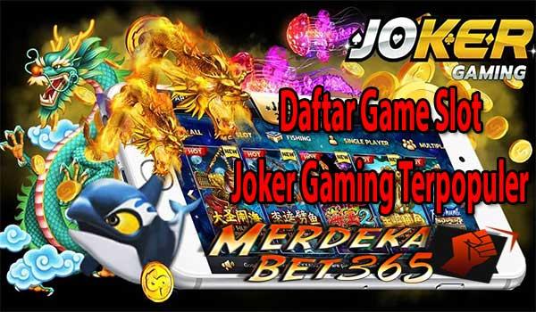 Daftar Game Slot Joker Gaming Terpopuler