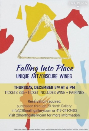"""Falling Into Place: Unique Art/Obscure Wines"" tasting event postcard. Tickets $35, ticket includes wine and pairings. Reservations required: purchased through 20 North Gallery. Base image adapted from ""Heaven and Earth"" by Michelle Carlson"