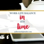Work-Life Balance: In It's Time