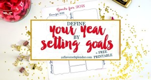 Define Your Year By Setting Goals + Free Printable