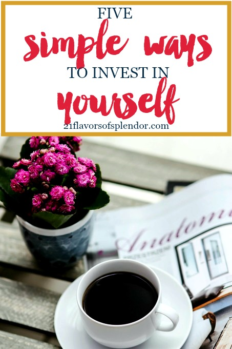 Self-care. With these five simple tips, taking the time to invest in yourself does not have to take much time or effort, but it is worth the investment. Click...