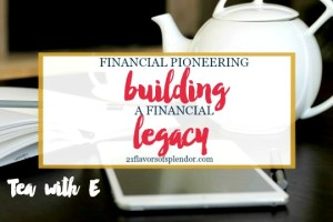 Financial Pioneering: Building a Financial Legacy
