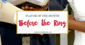 Flavor of the Month Before the Ring