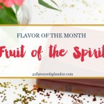 Flavor of the Month is Fruits of the Spirit