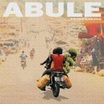 With Abule, an ode to his hometown Patoranking gets fans reppin