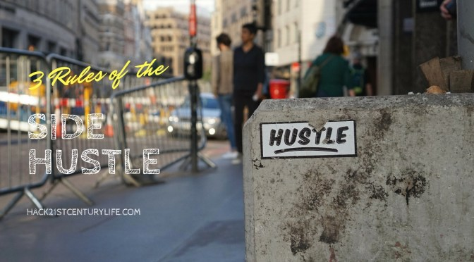3 Rules: Insights Into  How To Get Your Side Hustle Game Right While Still Employed