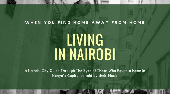Living in Nairobi: When you find A home away from home in Kenya's Capital