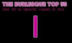 The Burlesque TOP 50 2012: NO. 1