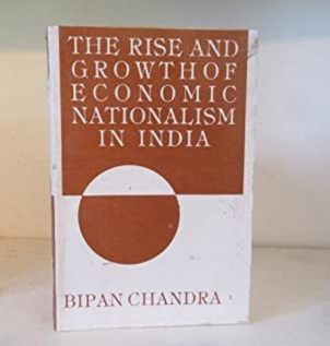 Bipan Chandra's Book The Rise and Growth of Economic Nationalism in India