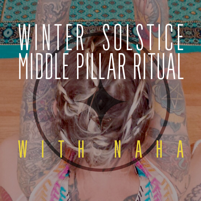 Sat Dec 16th 6pm Winter Solstice Middle Pillar