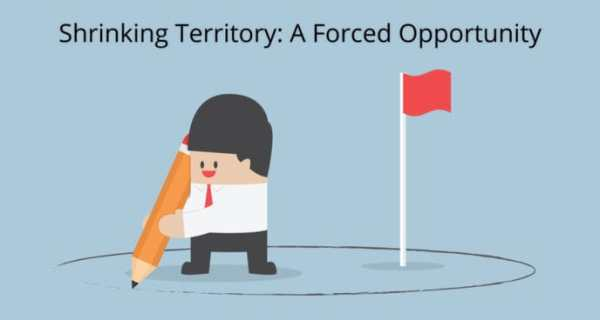 Shrinking Sales Territory? Actually a Forced Opportunity