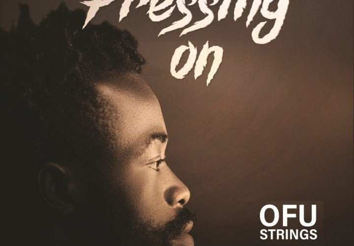 """ofustrings-is-out-with-the-new-single,-""""pressing-on"""""""