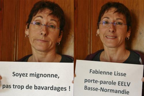 """""""Soyez mignonne, pas trop de bavardage""""</p><br /><br /><br /><br /><br /> <p>Entendu par Fabienne Lisse, Porte-Parole EELV Basse-Normandie."""