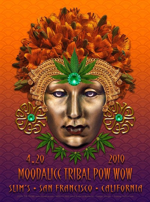According to Moonalice legend, the poster collection for tomorrow's 4/20 Pow Wow at Slim's will be killer. The artists include Stanley Mouse, Carolyn Ferris, Alexandra Fischer, David Singer, Dave Hunter, and Dennis Loren. These six posters will be free to everyone who attends the show. Doors are 6:20pm. Show starts at 7:20 sharp (4:20pm in Hawaii). Artist for the above poster is David Singer (via Moonalice on Facebook).