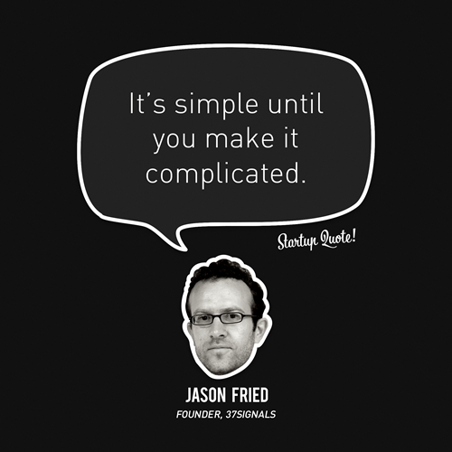 Jason Fried Startup quote make it bright